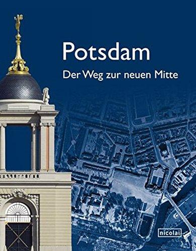 Potsdam. Der Weg zur neuen Mitte