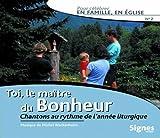 Toi, le Ma?re du Bonheur - pour C??rer en Famille, en ?lise Vol. 2 by Unknown (0100-01-01?