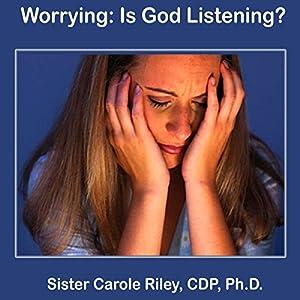 Worrying Is God Listening Speech