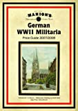 Manion's German WWII Militaria Price Guide 2007/2008, Manion s International Auction House, 0976516527