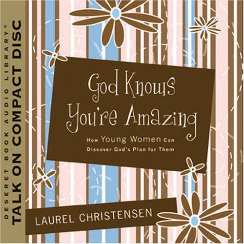 God Knows You're Amazing: How Young Women Can Discover God's Plan for Them pdf