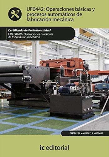 Operaciones básicas y procesos automáticos de fabricación mecánica. FMEE0108 (Spanish Edition) by [
