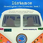 Distance: Streetlights Like Fireworks, Book 3 | David Pandolfe