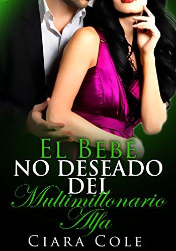 Download for free El bebé no deseado del multimillonario alfa