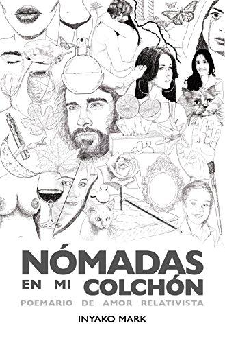 Nómadas en mi colchón: Poemario de amor relativista (Spanish Edition) by [Mark