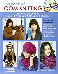 Big Book of Loom Knitting: Learn to Loom Knit by Kathy Norris (2012-07-20)