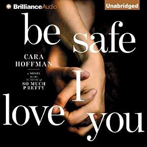 Be Safe I Love You Audiobook