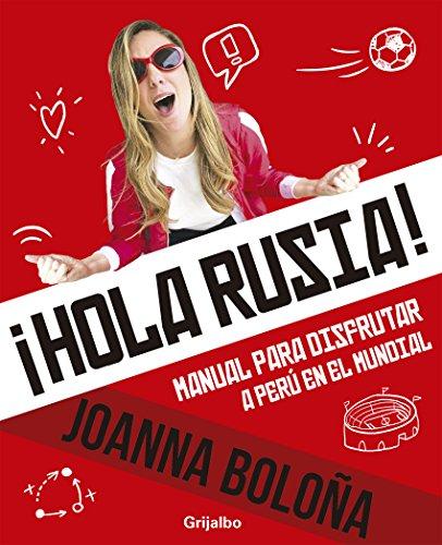 ¡Hola Rusia! de Joanna Boloña