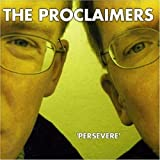 Persevere by Proclaimers (2007-03-20)