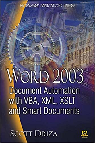 Word 2003 Document Automation with VBA, XML, XSLT, and Smart