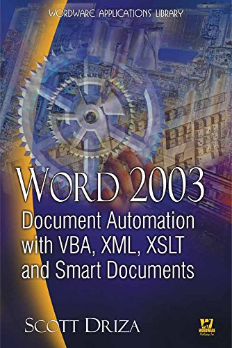 Word 2003 Document Automation with VBA, XML, XSLT, and Smart Documents (Wordware Applications Library) by Brand: Jones n Bartlett Learning