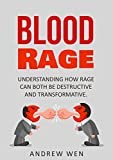 download ebook blood rage: understanding how rage can both be destructive and transformative. (the rage, blind rage, the blood rage, life rage, rage anger, rage inside, rage within,) pdf epub