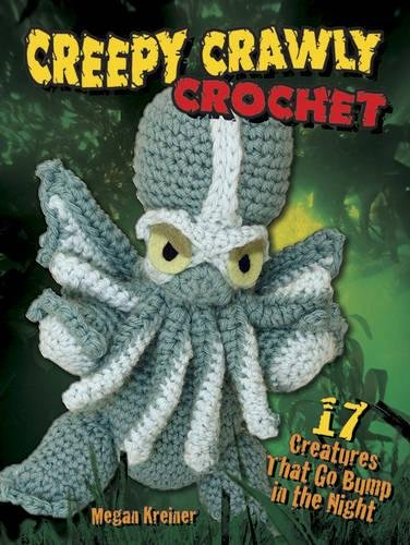 Creepy Crawly Crochet: 17 Creatures That Go Bump in the Night]()