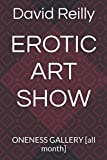 img - for EROTIC ART SHOW: ONENESS GALLERY [all month] book / textbook / text book