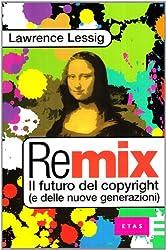 Remix. Il futuro del copyright (e delle nuove generazioni)