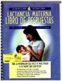 A book written in Spanish teaching the parent about breastfeeding in all its forms with information about a great many problems that accompany breastfeeding.
