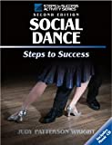 Social Dance: Steps to Success, 2nd Edition (Steps to Success)