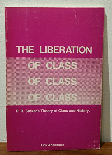 The Liberation of Class: P. R. Sarkar's Theory of Class & History