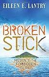 Broken Stick, Eileen E. Lantry, 0828020698