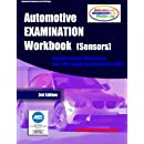 Automotive EXAMINATION Workbook (Sensors): (Includes Sensor Diagrams and Over 200 Sample Certification EXAMS) (Volume 1)