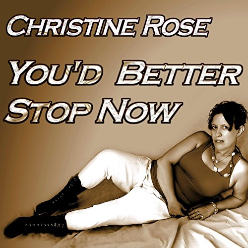 Better Now Download Mp3 Naji: Amazon.com: You'd Better Stop Now: Christine Rose: MP3