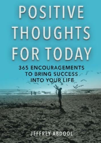 Positive Thoughts For Today Abdool Mr Jeffrey 9780692481837 Amazon Com Books