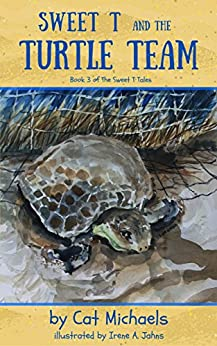 Sweet T and the Turtle Team (Sweet T Tales Book 3) by [Michaels, Cat]