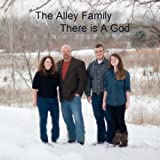 The Alley Family: There is A God