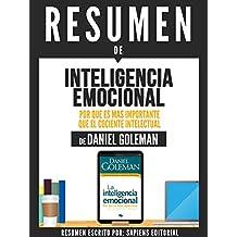 """Resumen De """"Inteligencia Emocional: Por Que Es Mas Importante Que El Cociente Intelectual"""" - De Daniel Goleman (Spanish Edition)"""