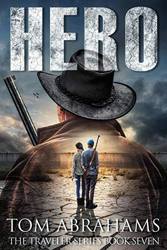 Hero: A Post Apocalyptic/Dystopian Adventure (The Traveler Book 7) (Series Alt)