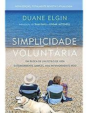 Simplicidade Voluntária - Nova Edição: Em Busca De Um Estilo De Vida Exteriormente Simples, Mas Interiormente Rico