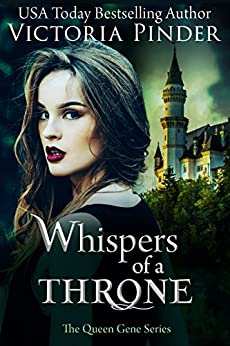 Whispers of a Throne (The Queen Gene Book 1) by [Pinder, Victoria]