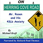 On Herring Cove Road: Mr. Rosen and His 43Lb Anxiety, Book 1 | Michael Kroft