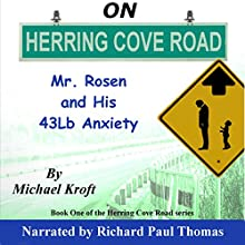 On Herring Cove Road: Mr. Rosen and His 43Lb Anxiety, Book 1 Audiobook by Michael Kroft Narrated by Richard Paul Thomas