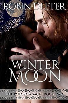 Winter Moon:  The Paha Sapa Saga Book Two (Sensual Native American Romance) by [Deeter, Robin]