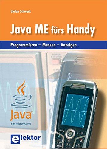 Java ME fürs Handy: Programmieren – Messen – Anzeigen