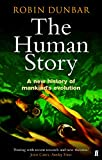 The Human Story: A New History of Mankind's Evolution
