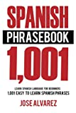 img - for Spanish Phrasebook: 1,001 Easy to Learn Spanish Phrases, Learn Spanish Language for Beginners (Spanish Lessons, Spanish 101, Spanish Books) book / textbook / text book