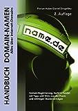 Handbuch Domain-Namen: Alles über Internet-Domains