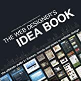 The Web Designer's Idea Book: The Ultimate Guide To Themes, Trends & Styles In Website Design (Web Designer's Idea Book: The Latest Themes, Trends & Styles in Website Design) by Mcneil, Patrick unknown Edition [Paperback(2008)]