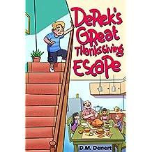 Derek's Great Thanksgiving Escape (Funny Adventures For Children Ages 7 do 12) (The Adventures of Derek Dennat Book 1)