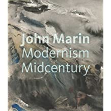John Marin: Modernism at Midcentury (Portland Museum of Art) by Debra Bricker Balken (2011-06-23)