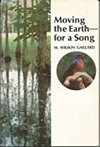 Moving the Earth - for a Song by M. Wilson…