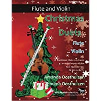 Christmas Duets for Flute and Violin: 21 Traditional Carols arranged for equal players of intermediate standard.
