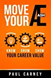 Move Your Æ: Know, Grow, and Show Your Career Value