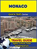Monaco Travel Guide (Quick Trips Series): Sights, Culture, Food, Shopping & Fun