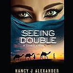 Seeing Double: An Elisabeth Reinhardt Novel, Book 2 | Nancy J. Alexander