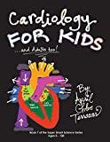 Cardiology for Kids ...and Adults Too! (Super Smart Science)