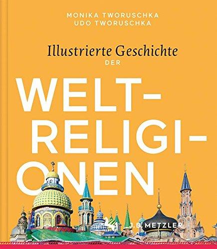 Illustrierte Geschichte der Weltreligionen