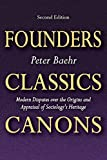 img - for Founders, Classics, Canons: Modern Disputes over the Origins and Appraisal of Sociologys Heritage book / textbook / text book
